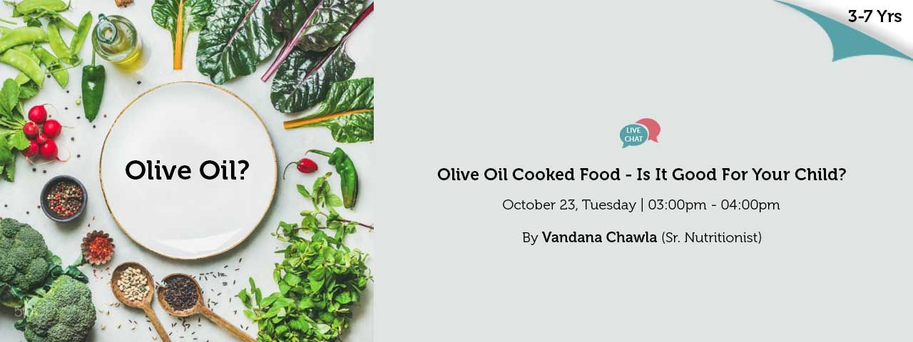 Are Olive Oil Cooked Food Good For Your Child