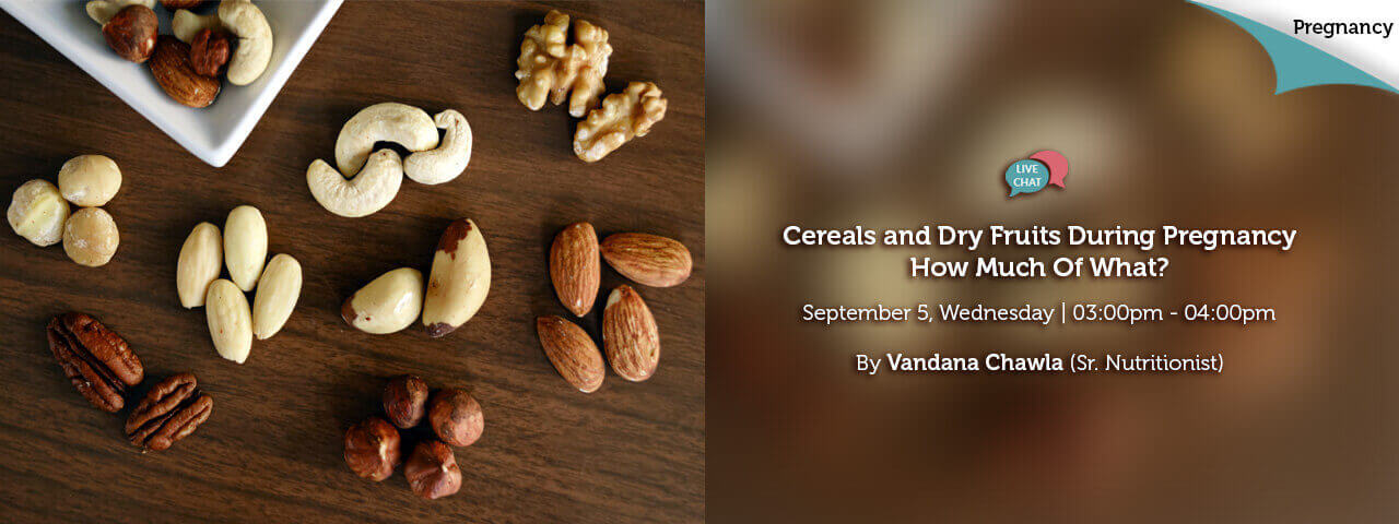 Cereals and Dry Fruits During Pregnancy How Much Of what