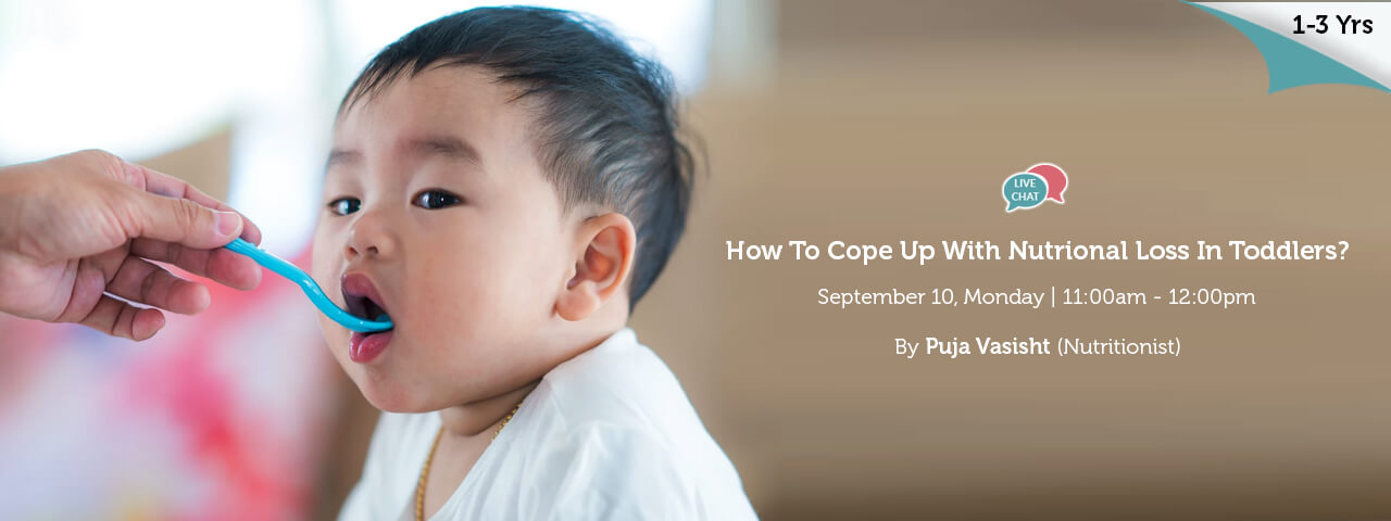 How To Cope Up With Nutritional Loss In Toddlers