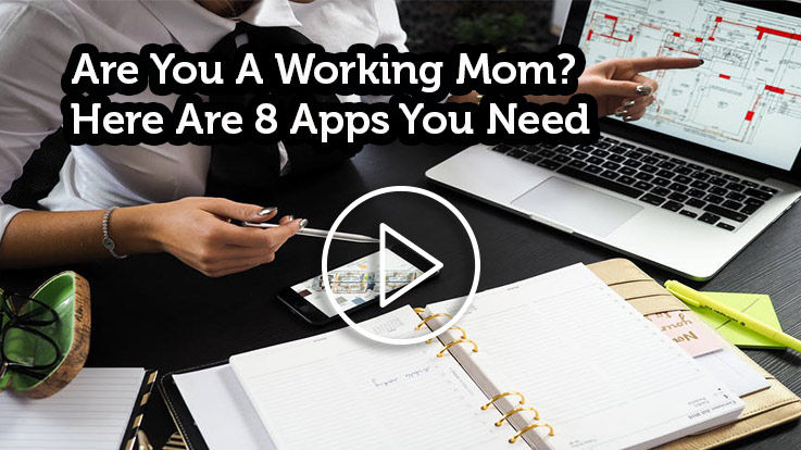 Are You A Working Mom Here Are 8 Apps Meant Just For You
