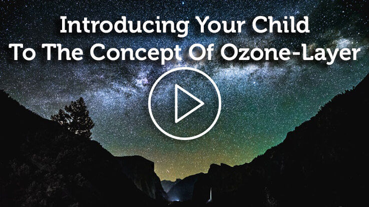 Introducing The Concept Of Ozone Layer To Your Child