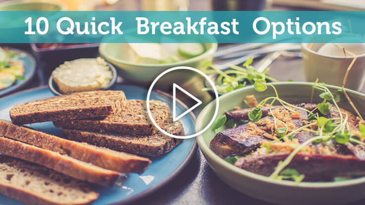 10 Quick Breakfast Options