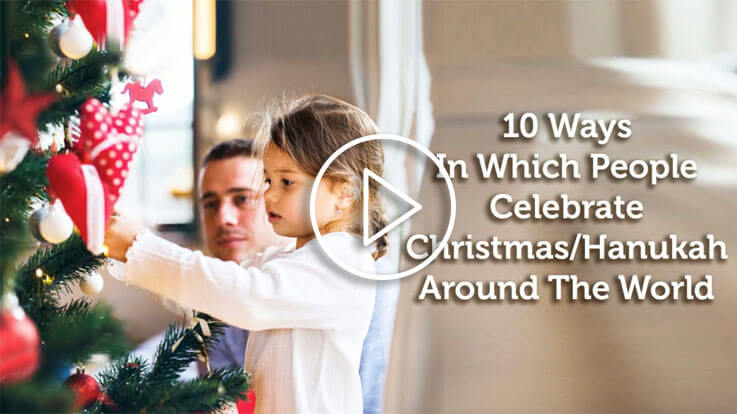 10 Ways In Which People Celebrate Christmas Hanukah Around The World