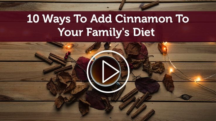10 Ways To Add Cinnamon To Your Familys Diet
