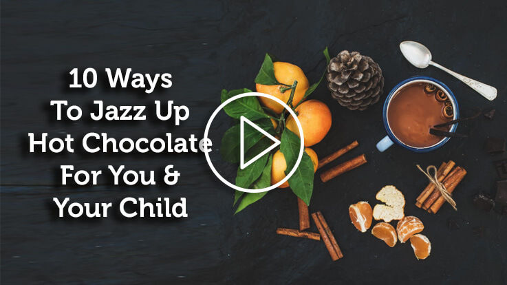 10 Ways To Jazz Up Hot Chocolate for You Your Child