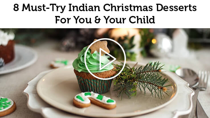 8 Must Try Indian Christmas Desserts For You Your Child