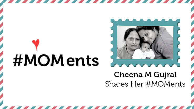 Cheena M Gujral Shares Her MOMents
