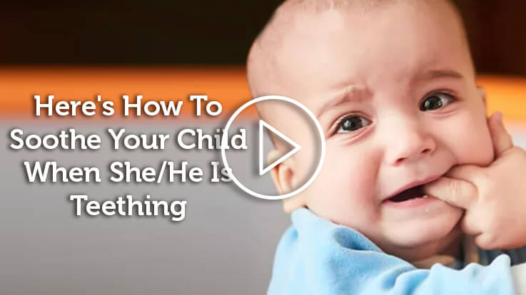 How to Soothe Child When HeShe is Teething