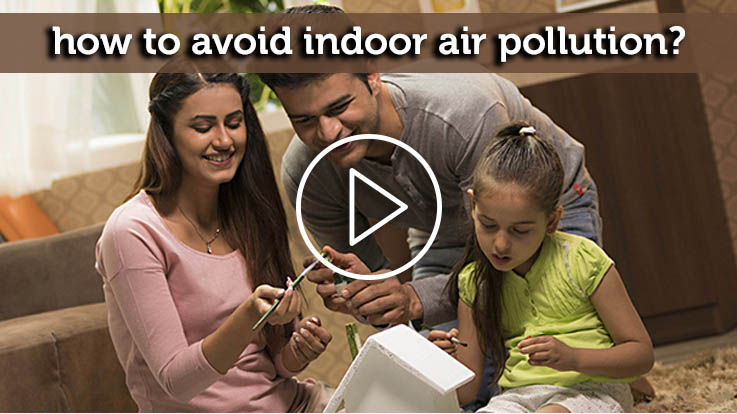 How to avoid Indoor Air Pollution
