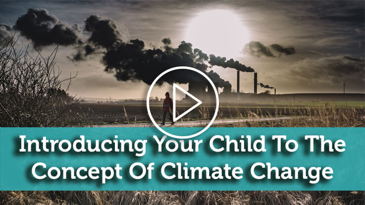 Introducing Your Child To The Concept Of Climate Change