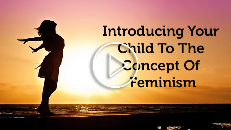Introducing Your Child To The Concept Of Feminism
