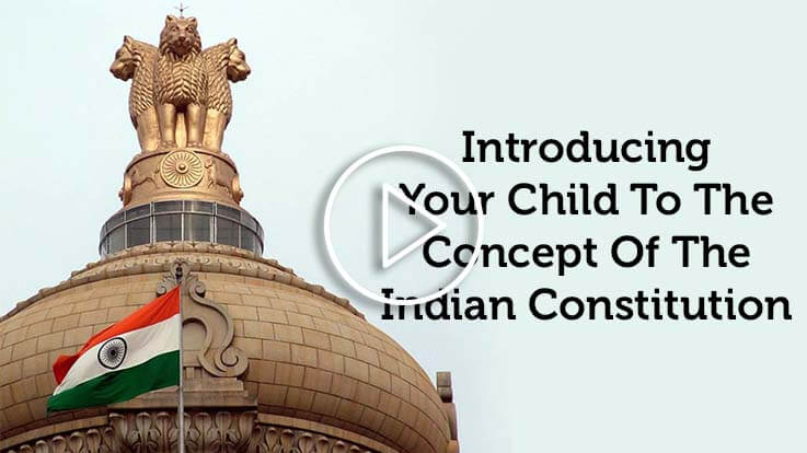 Introducing Your Child To The Concept Of The Indian Constitution