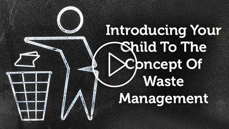 Introducing Your Child To The Concept Of Waste Management