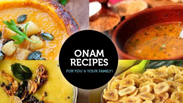 Onam Recipes for you and your family