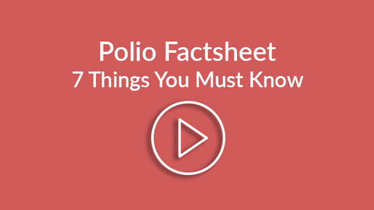 Polio Factsheet 7 Things You Should Know