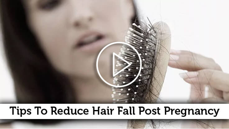 Tips To Reduce Hair Loss Post Pregnancy