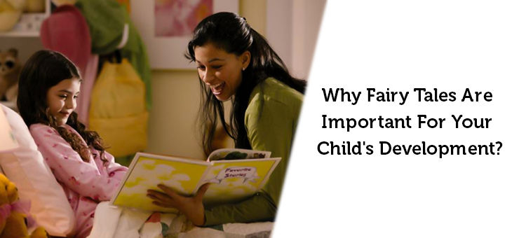 Why Fairy Tales Are Important For Your Childs Development