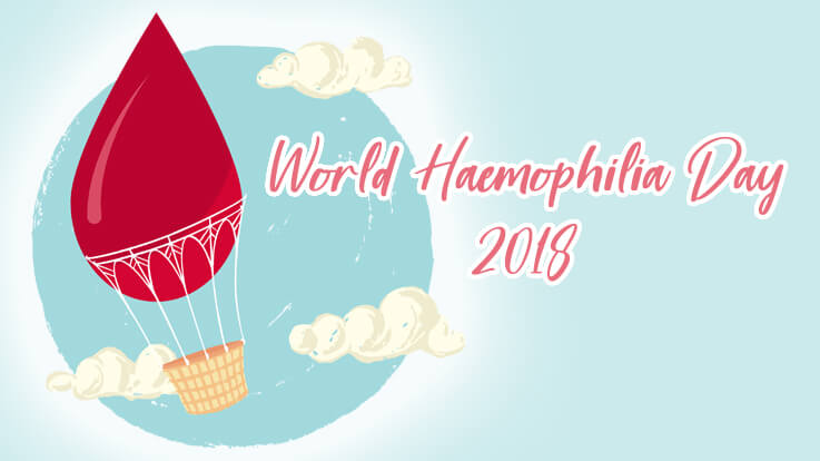 World Haemophilia Day 2018 Raising Awareness for Better Diagnosis and treatment