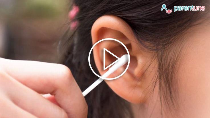 क्या हैं लक्षण बच्चे के कान में गंदगी जमा हो जानें के कान साफ़ करते समय क्या सावधानी रखें